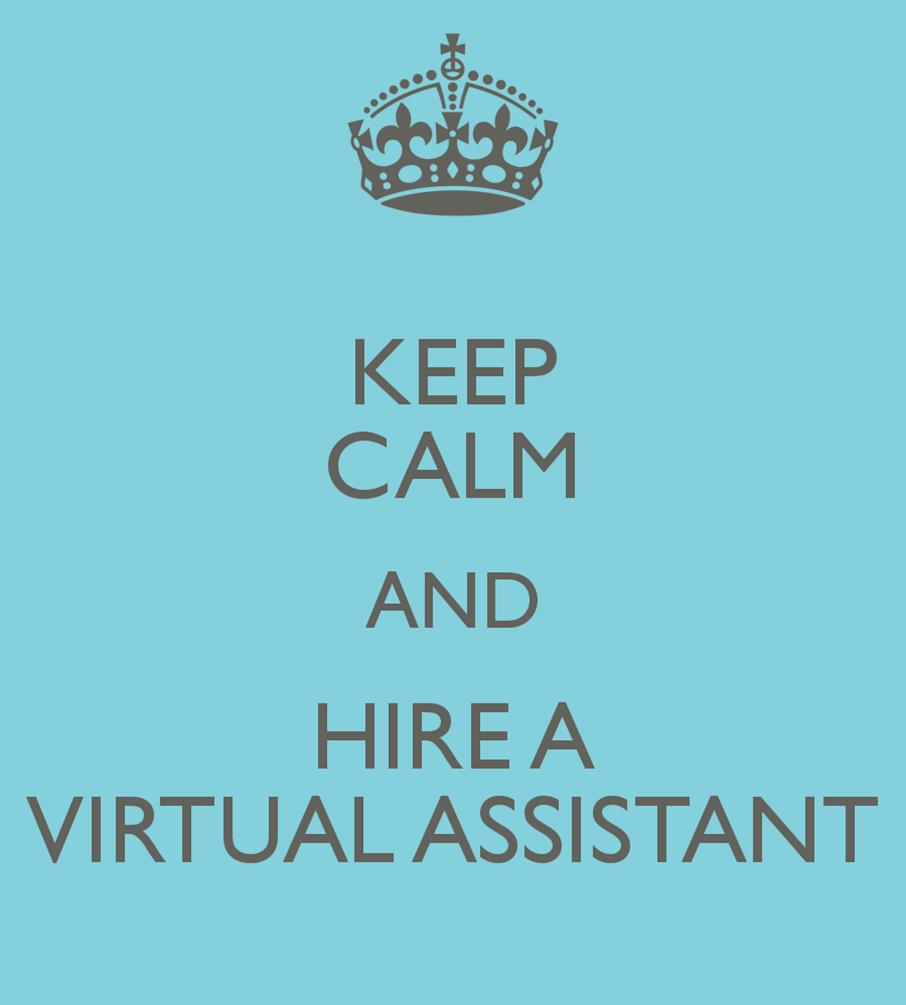 Keep Calm & Hire a Virtual Assistant Keep Calm And Be Yourself